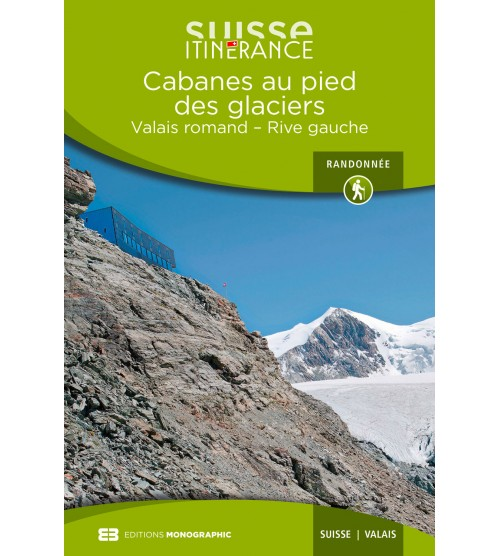 Cabanes au pied des glaciers