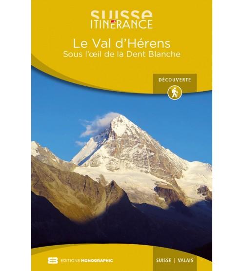 Le Val d'Hérens, sous l'œil de la Dent Blanche